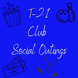 T-21 Club Social Outing